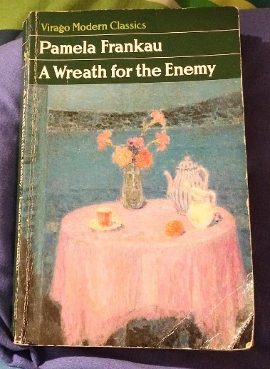 A Wreath For The Enemy By Pamela Frankau Stuck In A Book border=